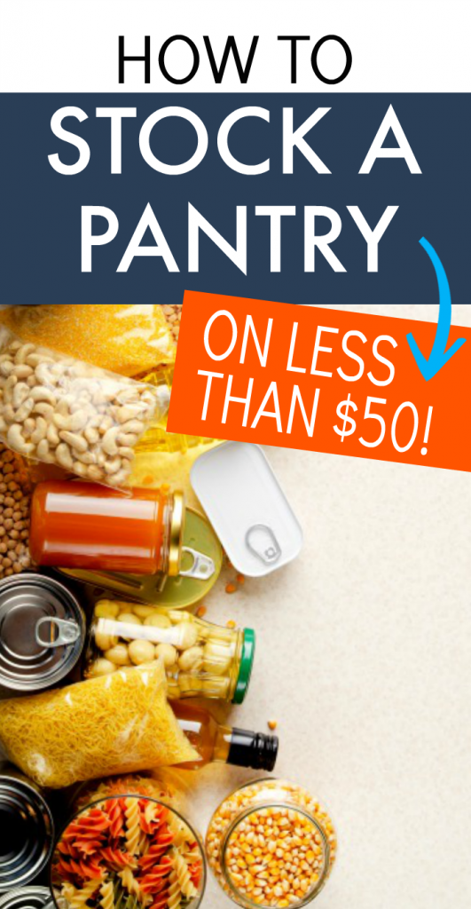 HOW TO STOCK A PANTRY ON A BUDGET LESS THAN $50 text overlay over dried food and canned food spread across a table